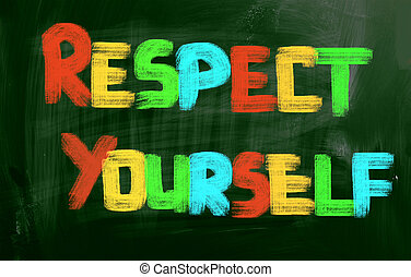 Respect Yourself Concept