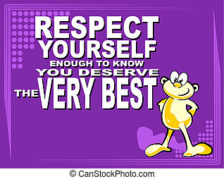 Respect yourself - Poster or wallpaper with an inspiring...