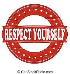 Respect yourself - Stamp with text respect yourself inside,...