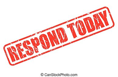 RESPOND TODAY red stamp text
