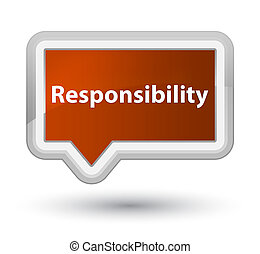 Responsibility prime brown banner button