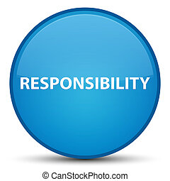Responsibility special cyan blue round button