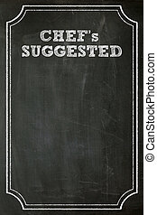 restaurant blackboard - Chef suggested on Blackboard