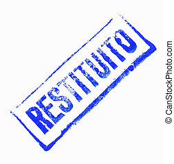 restituito, briefmarke, (meaning, returned)
