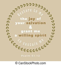 Restore to me the joy of your salvation and grant me a...