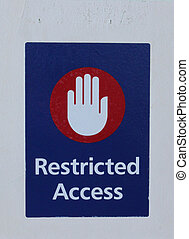 a blue, red and white sign that reads restricted access with a upheld white hand showing a signal for stop.