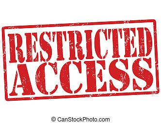 Restricted access grunge rubber stamp on white, vector illustration