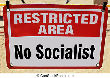 No Socialist Allowed. - Restricted area No Socialist Allowed...