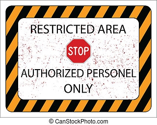 restricted area sign against white background, abstract ...