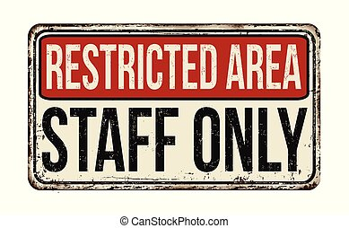 Restricted area staff only vintage rusty metal sign