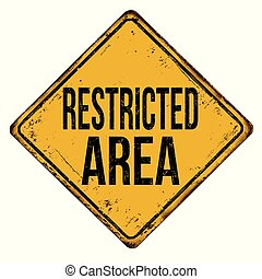 Restricted area vintage rusty metal sign
