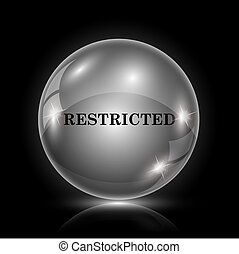 Restricted icon - Shiny glossy icon - glass ball on black ...