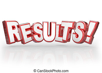 Results word in red 3d letters to illustrate a good outcome from a goal, mission achieved, objective met or other work, achievement or accomplishment