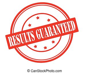 Results guaranteed - Stamp with text results guaranteed...