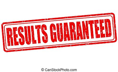 Results guaranteed sign or stamp