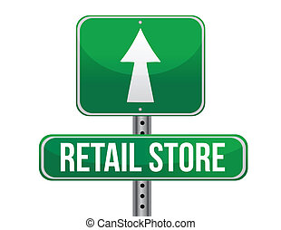 retail store road sign illustration design over a white background