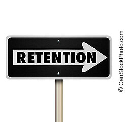 Retention Word One Way Road Sign Retain Customers Employees