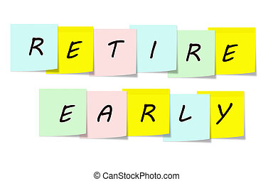Retire Early written on a sticky notes
