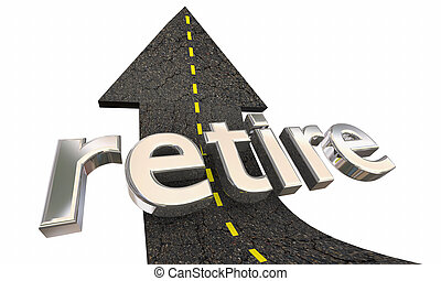Retire End Working Career Road Arrow Up Success 3d Illustration