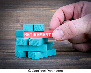 Retirement, Business Concept With Colorful Wooden Blocks
