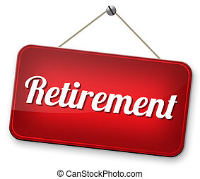 retirement funds ahead retire and pension fund or plan...