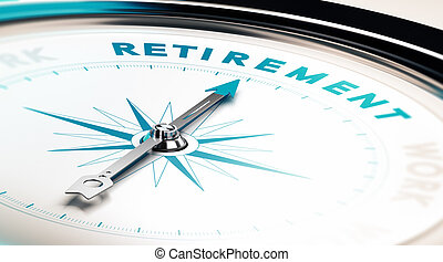 Retirement - Compass with needle pointing the word...