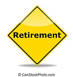 retirement concept with road sign isolated on white ...