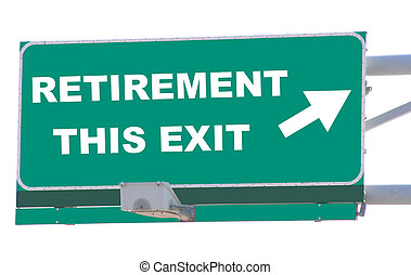 Retirement Exit - Exit sign concepts retirement this exit ...