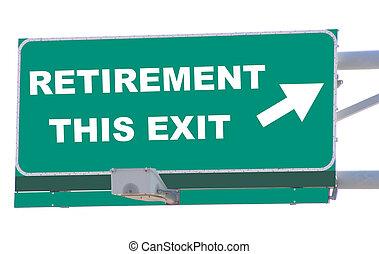 Retirement Exit - Exit sign concepts retirement this exit...