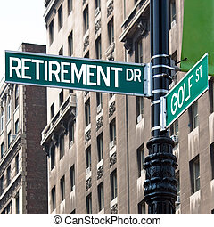 A sign post at the intersection of two streets reading RETIREMENT DR and GOLF ST. Remove the words and insert your own to easily customize the message.