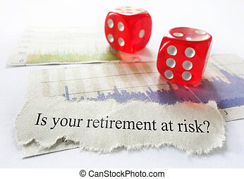 Retirement risk news headline with dice and stock market...