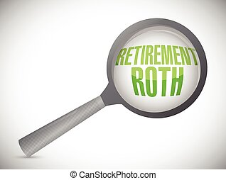 retirement roth magnify glass sign illustration design over a white background