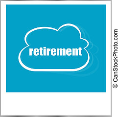 retirement word business concept, photo frame isolated on white