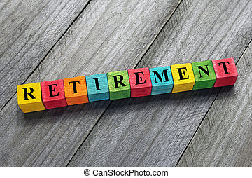 retirement word on colorful wooden cubes