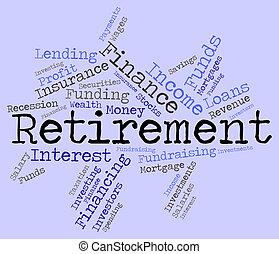 retraité, retraite, spectacles, travail, finition, mot