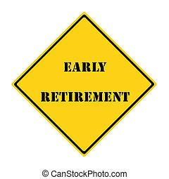 retraite anticipée, signe