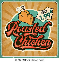 Retro advertising restaurant sign for roasted chicken. Vintage poster.