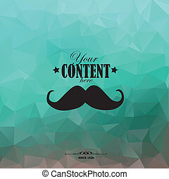 Retro background with triangular polygons and mustache....