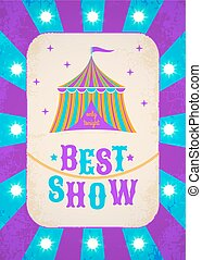 circus poster - Retro circus poster with tent