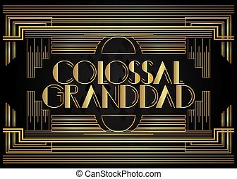 Retro Colossal Granddad text. Decorative greeting card, sign...