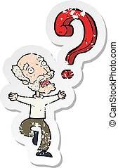 retro distressed sticker of a cartoon old man with question