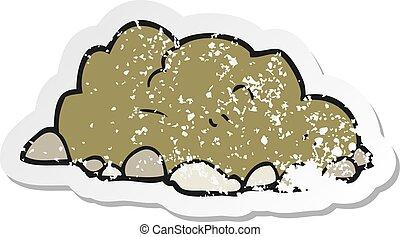 retro distressed sticker of a cartoon pile of dirt