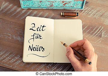 """Handwritten text in German """"Zeit Fur Neues"""" -..."""