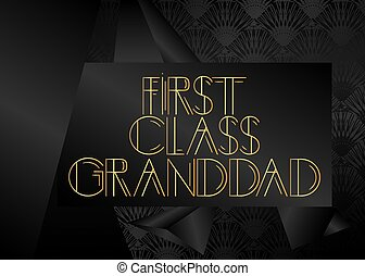 Retro First Class Granddad text. Decorative greeting card, ...