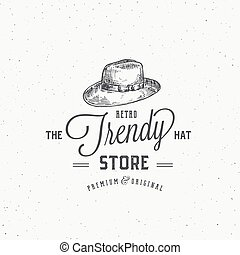 Retro Hat Store Abstract Vector Sign, Symbol or Logo Template. Borsalino Hat Sketch Drawing with Retro Typography and Shabby Textures. Vintage Engraving Style Emblem or Badge.
