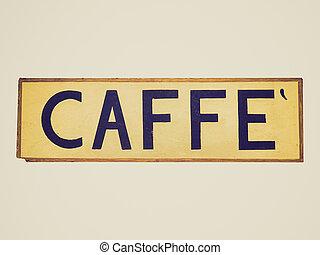 Retro look Caffe sign