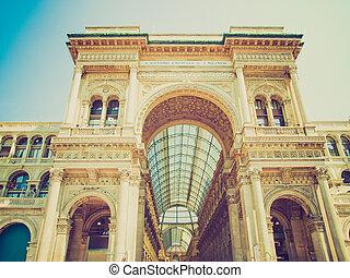 Retro look Galleria Vittorio Emanuele II, Milan - Vintage ...