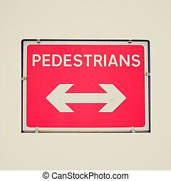 Retro look Pedestrian sign