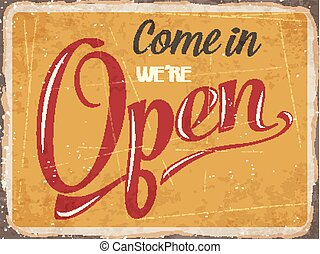 "Retro metal sign "" Come in we're open"" - Retro metal sign..."