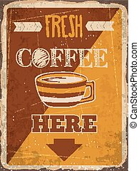 "Retro metal sign ""Fresh coffee here"""